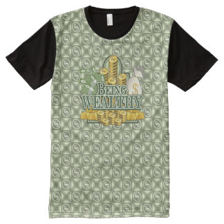 Being Wealthy! All Printed T-Shirt style 2