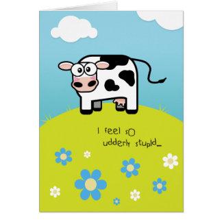 Belated Birthday Feel Udderly Stupid - Cow Themed Card