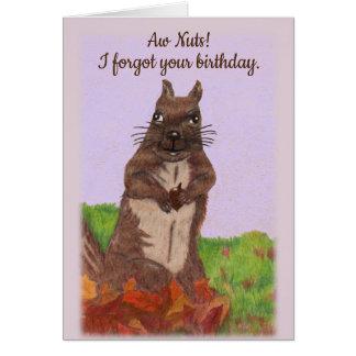 Belated Birthday, Forgotten Birthday with Squirrel Card