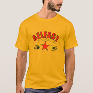 Belfast - Dead on!! T-Shirt