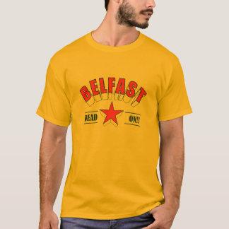 Belfast - Dead on!! T-Shirt