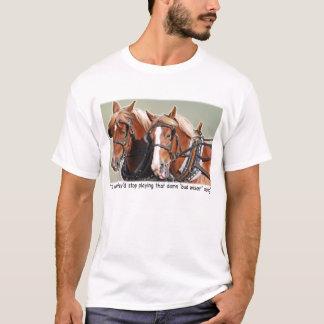 Belgian Draft Horse Complaint T-Shirt