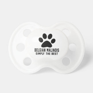 Belgian Malinois Simply the best Baby Pacifier