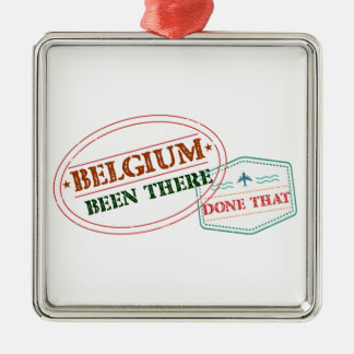 Belgium Been There Done That Metal Ornament