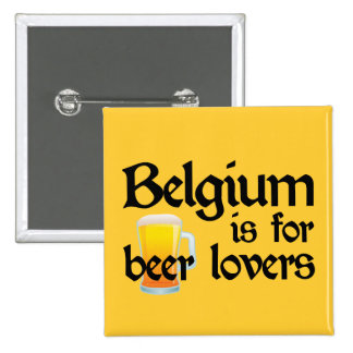 Belgium is for Beer Lovers Pin