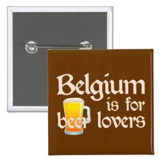 Belgium is for Beer Lovers Pins