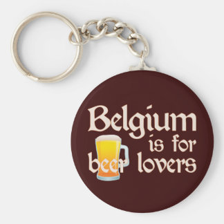 Belgium is for Beer Lovers Basic Round Button Key Ring