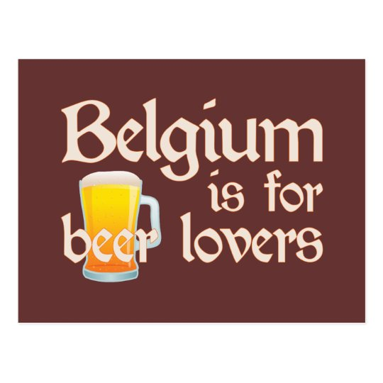 Belgium is for Beer Lovers Postcard