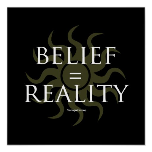 Belief = Reality Poster