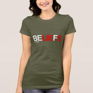 Beliefs are lies T-Shirt