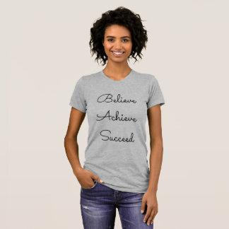 Believe.Achieve.Succeed t-shirt