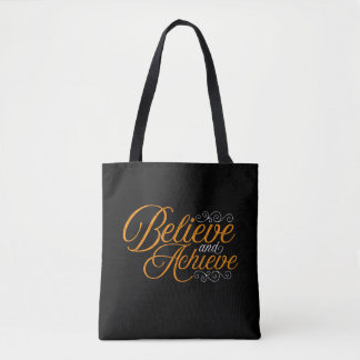 Believe and Achieve Black Tote Bag