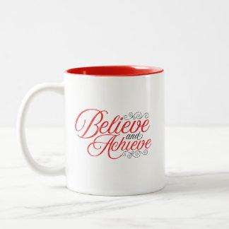Believe and Achieve Mug