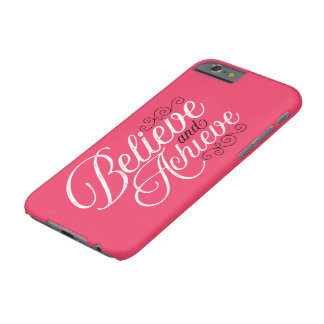 Believe and Achieve Pink iPhone 6 Case