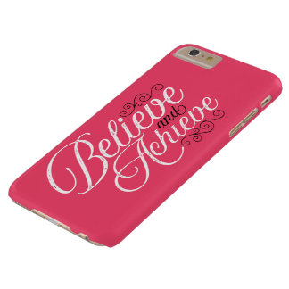 Believe and Achieve Pink iPhone 6 Plus Case