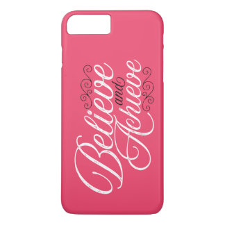 Believe and Achieve Pink iPhone 7 Plus Case