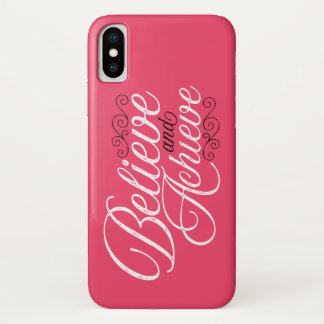 Believe and Achieve Pink iPhone X Case