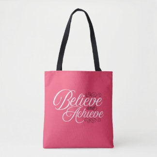 Believe and Achieve Pink Tote Bag
