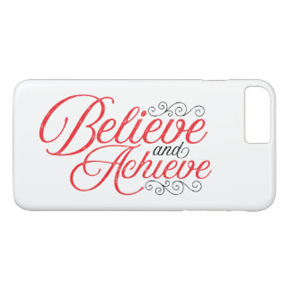 Believe and Achieve White iPhone 7 Plus Case