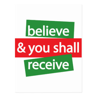 Believe and You Shall Receive Postcard