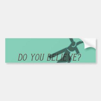 Believe Bumper Sticker Car Bumper Sticker