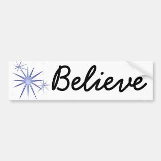 Believe! Car Bumper Sticker