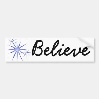 Believe! Bumper Sticker