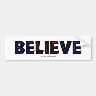Believe Bumper Stickers
