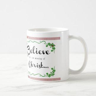 Believe Christian Religious Christmas Mug