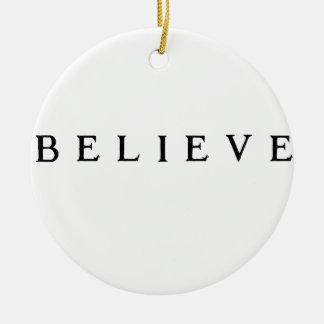 Believe - Cool Modern Ceramic Ornament