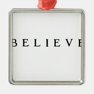 Believe - Cool Modern Metal Ornament