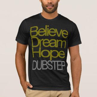 Believe Dream Hope Dubstep T-shirt