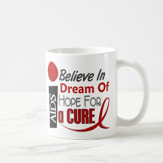 BELIEVE DREAM HOPE HIV / AIDS T-Shirts & Apparel Coffee Mug