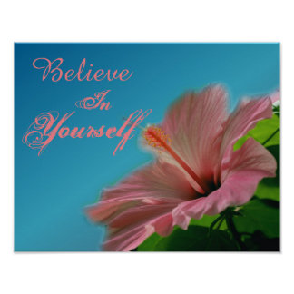 Believe Hibiscus Flower Inspirational Quote Poster