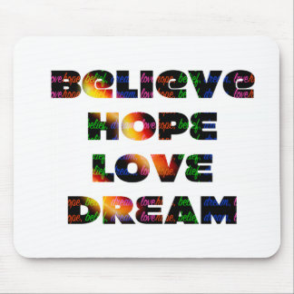 """Believe, Hope, Dream, Love"" Mouse Pad"