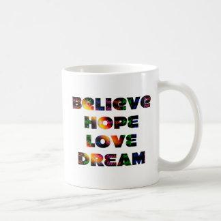 """Believe, Hope, Dream, Love"" Coffee Mugs"