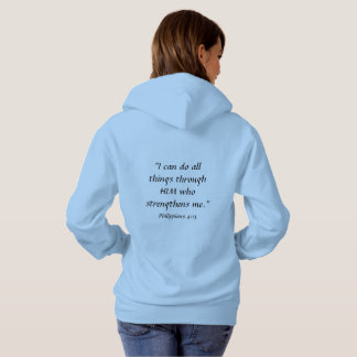 Believe! I can do all things through HIM. Hoodie