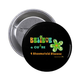 Believe in a #rheum cure 6 cm round badge