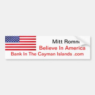 Believe In America Bank In The Cayman Islands .com Bumper Sticker