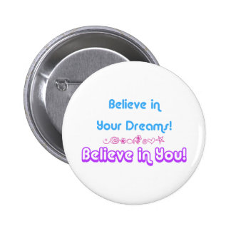 believe in dreams 6 cm round badge
