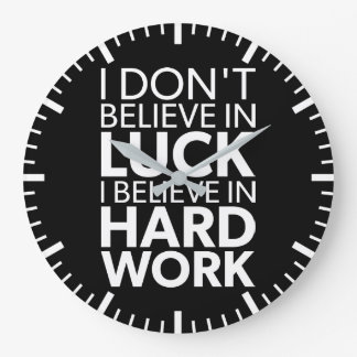 Believe in Hard Work vs Luck - Inspirational Large Clock