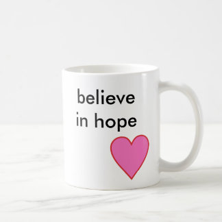 believe in hope coffee mug