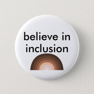 believe in inclusion 6 cm round badge