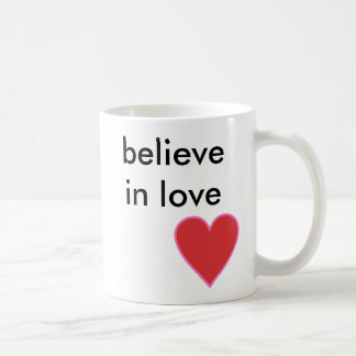 believe in love coffee mug