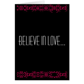 Believe in love valentine greeting card