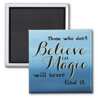 Believe in Magic Magnet