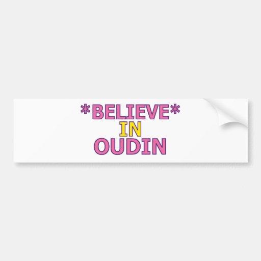 Believe in Oudin Bumper Sticker
