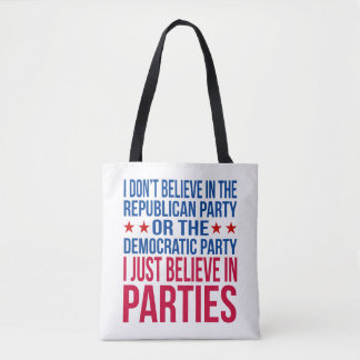Believe in Parties Funny Political Tote Bag
