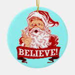Believe In Santa Claus Christmas Christmas Ornament