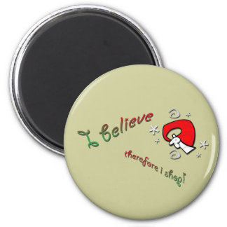 believe in shopping 6 cm round magnet